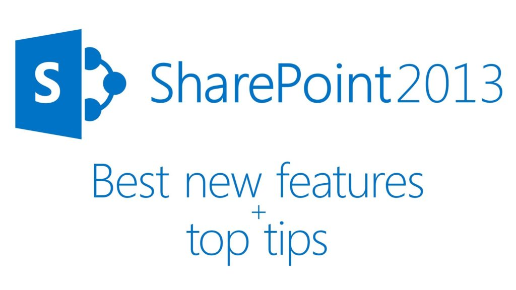 Best new features of SharePoint 2013 + top tips from 4 SharePoint experts